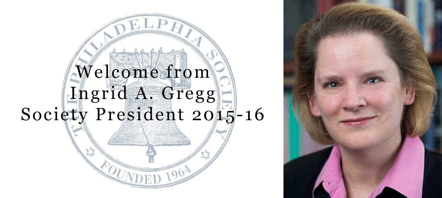 Welcome message from Society President, Ingrid A. Gregg