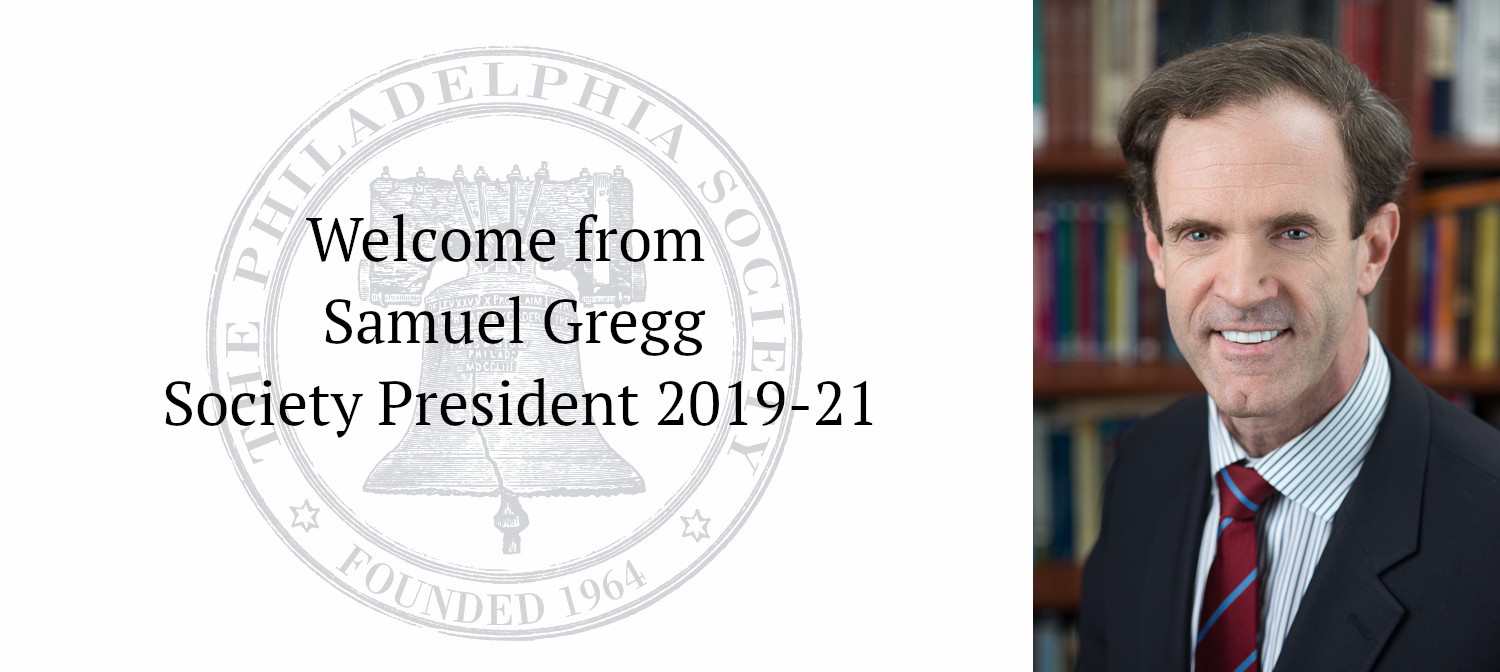 Welcome message from Society President, Samuel Gregg