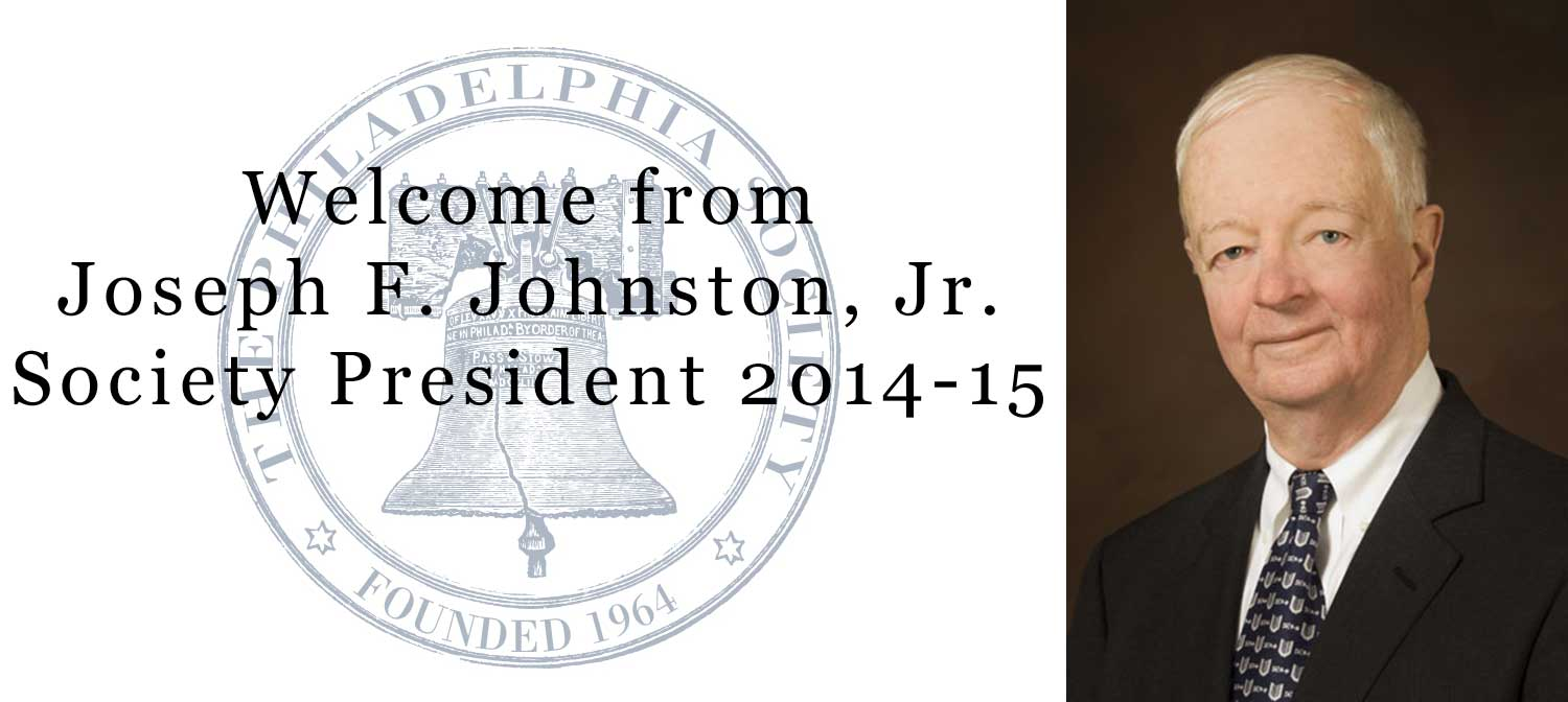 Welcome message from Society President, Joseph F. Johnston, Jr.